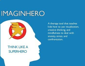 Imaginhero : Using Superheroes to Teach Mindfulness and CBT Techniques