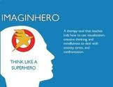Imaginhero : Using Superheroes to Teach Mindfulness and CB