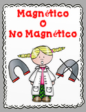 Imanes Magnetico o No Magnetico:  Sort It Out Spanish Activities on Magnets