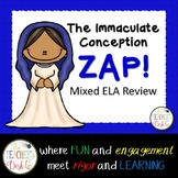 Immaculate Conception ZAP! Plurals, Nouns, Verbs, Fragments, Subjects