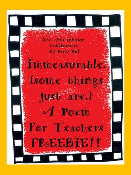 Immeasurable (some things just are) A Poem For Teachers FREEBIE!!!