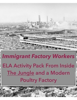 Immigrant Factory Workers: Inside The Jungle and a Modern Poultry Factory
