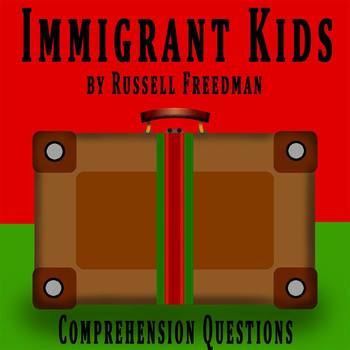Immigrant Kids by Russell Freedman - Comprehension Questions