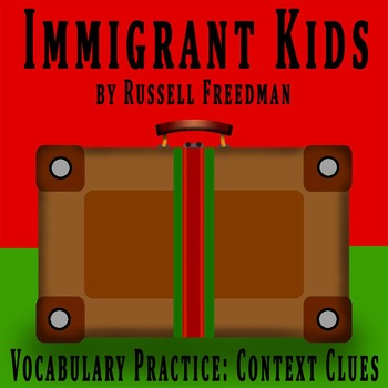 Immigrant Kids by Russell Freedman - Vocabulary Practice: