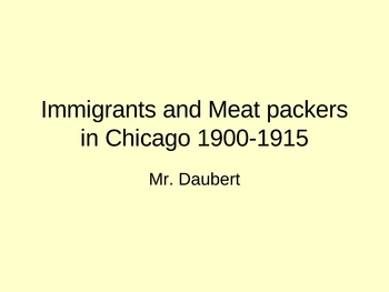 Immigrants and Meat Packers in Chicago PPT