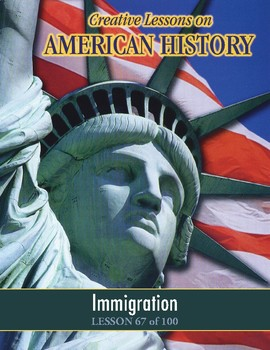 Immigration, AMERICAN HISTORY LESSON 67 of 100, Contest+Graph Ex.+Map Ex.+Quiz