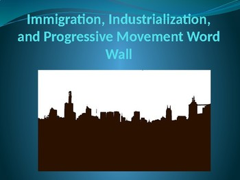 Immigration, Industrialization, and Progressive Movement Word Wall