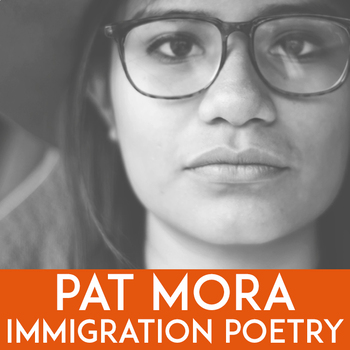 Pat Mora: Immigration & The American Dream   Poetry Lesson   Questions