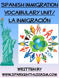 Immigration Spanish Vocabulary Unit with videos and article / La inmigracion