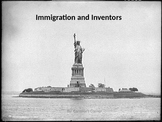 Immigration and Inventors POWERPOINT WITH NOTES - 5th SS