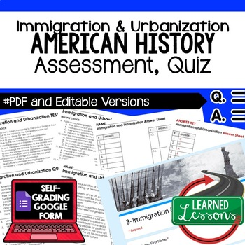 Immigration and Urbanization Test,  Quiz, American History Assessment