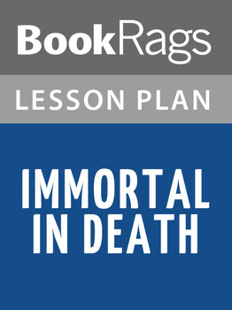 Immortal in Death Lesson Plans