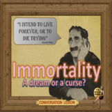 Immortality, a dream or a curse?   - ESL adult and kid power-point conversation