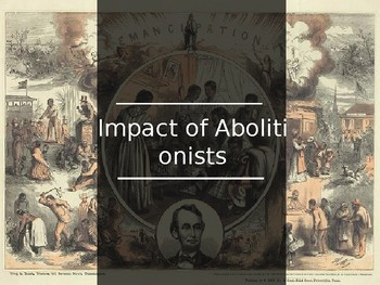Impact of Abolitionists PPT