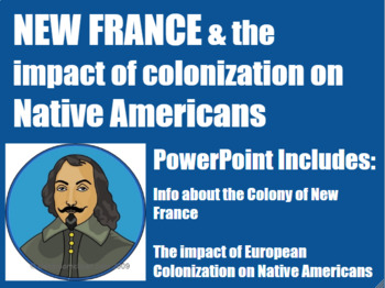 Impact of Colonization on Native Americans & New France PowerPoint Middle School
