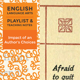 Impact of an Author's Choices - Playlist and Teaching Notes
