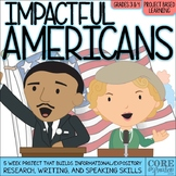 Impactful Americans Project Based Learning (PBL) Unit for Info Reading & Writing