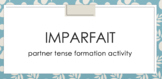 Imparfait : Partner Speaking Activity