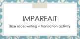 Imparfait : dice race : writing and translation activity