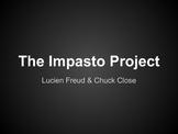 Impasto Portraits (Chuck Close & Lucien Freud)