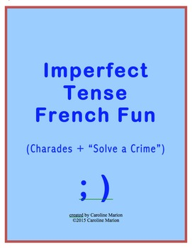 """Imperfect Tense French Fun (Charades and """"Solve a Crime"""")"""