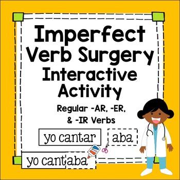 Imperfect Tense Interactive Worksheet - Regular AR/ER/IR Verb Surgery!