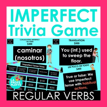 Imperfect Tense Jeopardy-Style Trivia Game (REGULAR VERBS ONLY)