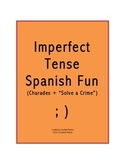 Imperfect Tense Spanish Fun (Charades + Solve a Crime)