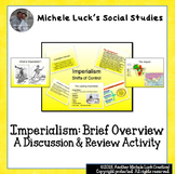 Imperialism Brief Overview to Prompt Discussion, Begin Unit or Review