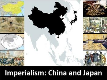 Imperialism: China and Japan Power Point, Student Notes, Worksheets