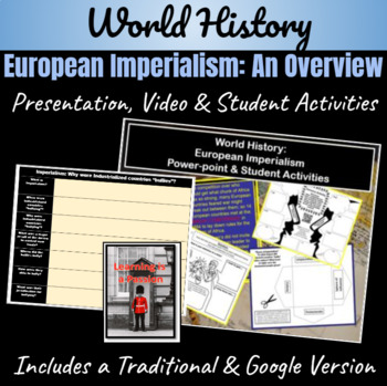 Imperialism: European Imperialism Overview ~Power-point & Student Activities~