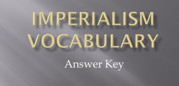 Imperialism Unit Vocabulary & Answer Key Presentation