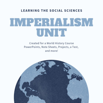 Imperialism Unit with 3 PowerPoint Presentations, a test, 3 projects, and more!
