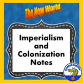 World History: Imperialism and Colonization of the New World Notes