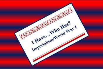 Imperialism and World War I I Have...Who Has game