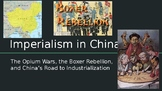 Imperialism in China (Boxer Rebellion, Opium Wars)