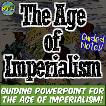 Imperialism in Europe, Africa, Asia, and Americas! 56-slide PPT & Guided Notes!
