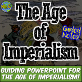 Imperialism Notes: Guided Notes & PPT for Imperialism in Europe, Asia, Americas!