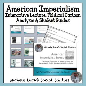 Imperialist America  Hawaii, China, & Panama w/ Political Cartoon Analysis