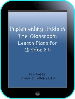 Implementing iPads in The Classroom: Grades 3-5