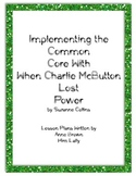 Implementing the Common Core With When Charlie McButton Lost Power