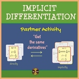 """Implicit Differentiation - Partner Activity""""Get the same derivatives""""(solutions)"""