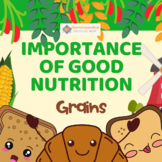 Importance of Good Nutrition - Grains