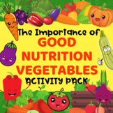 Importance of Good Nutrition Vegetables Activity Pack