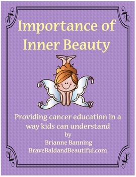 Importance of Inner Beauty: Providing Cancer Ed in a way kids can understand