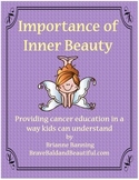 Importance of Inner Beauty: Providing Cancer Ed in a way k