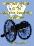 Important Battles of the American Revolution Webquest