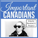 Important Canadian Figures - Inquiry Research Project