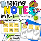 Taking Notes Without Copying: A K-3 Note Taking Strategy