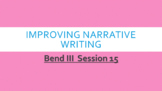 Imporving Narrative Writing- Based on Lucy Calkins Narrati